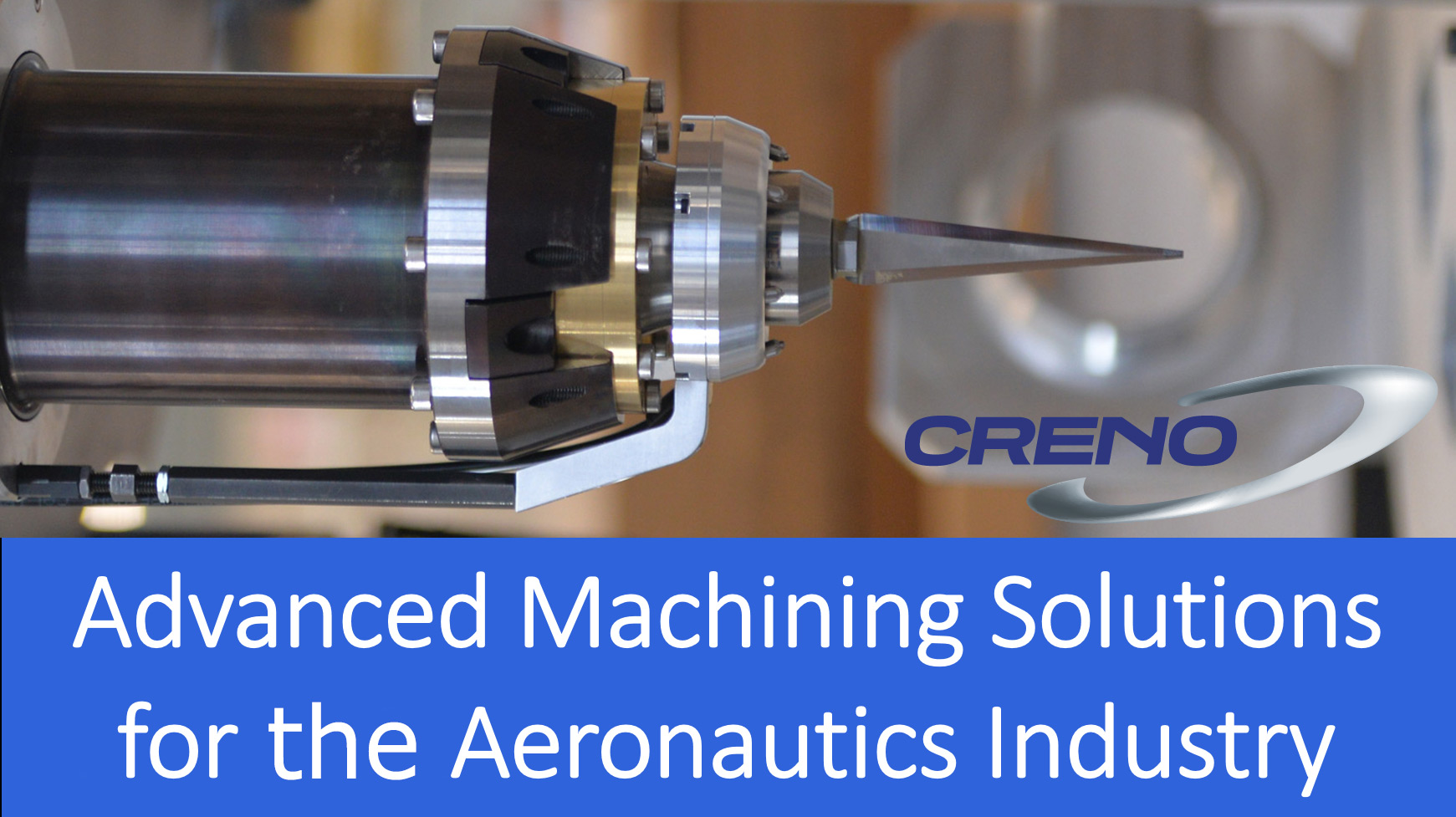 CRENO Advanced Machining Solutions for Aeronautics Industry